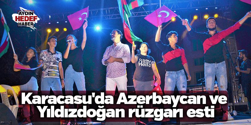 Karacasu'da Azerbaycan ve Yıldızdoğan rüzgarı esti