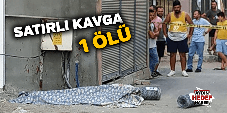 İzmir'de satırlı kavga: 1 ölü