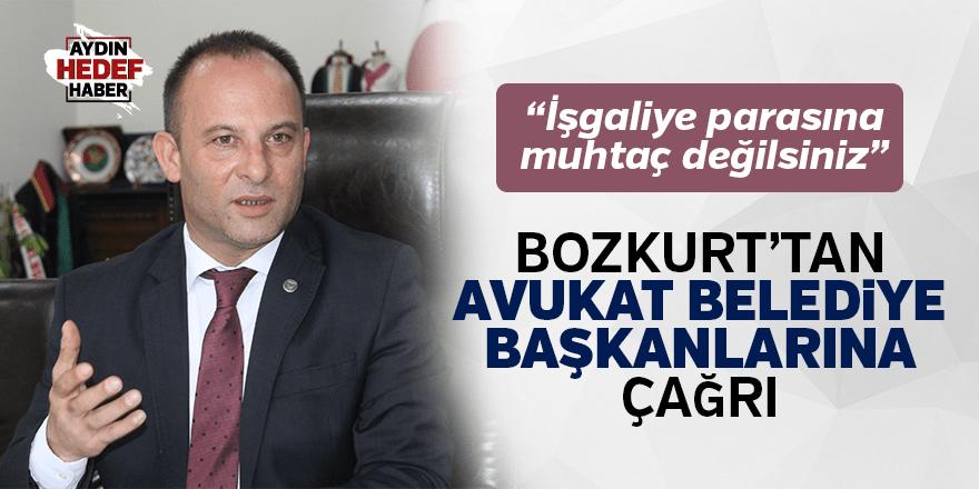 """Bozkurt'tan avukat belediye başkanlarına çağrı: """"İşgaliye parasına muhtaç değilsiniz"""""""