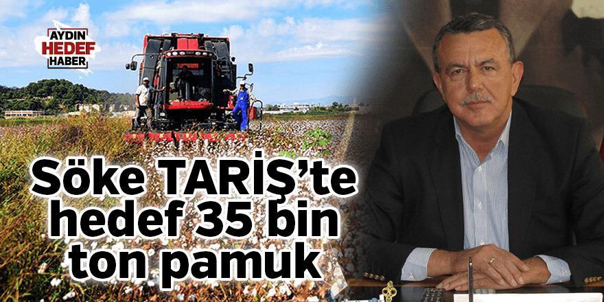 Söke TARİŞ'te hedef 35 bin ton pamuk