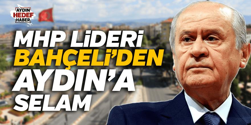 MHP Lideri Bahçeli'den Aydın'a selam