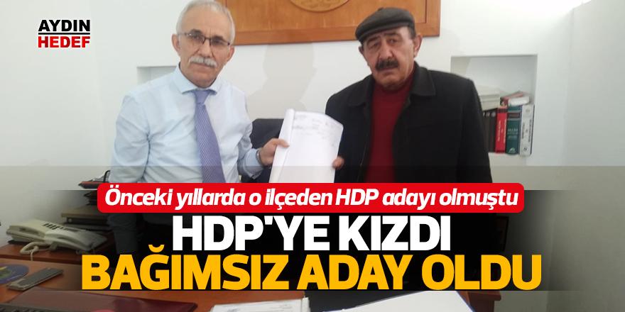 HDP'ye kızdı, bağımsız aday oldu