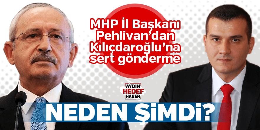 MHP İl Başkanı Pehlivan'dan Kılıçdaroğlu'na sert gönderme