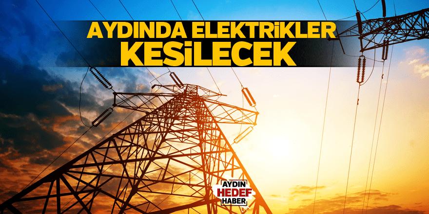 Aydında elektrikler kesilecek
