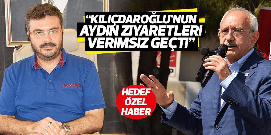 """""""Kılıçdaroğlu'nun Aydın ziyaretleri verimsiz geçti"""""""