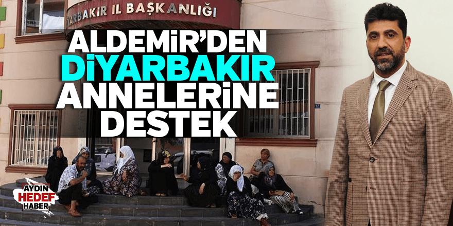 ALDEMİR'DEN DİYARBAKIR ANNELERİNE DESTEK