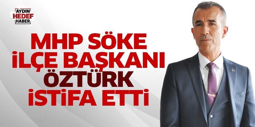MHP Söke İlçe Başkanı Öztürk istifa etti