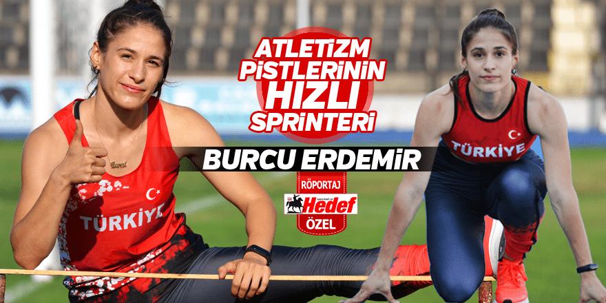 Atletizm pistlerinin hızlı sprinteri: Burcu Erdemir