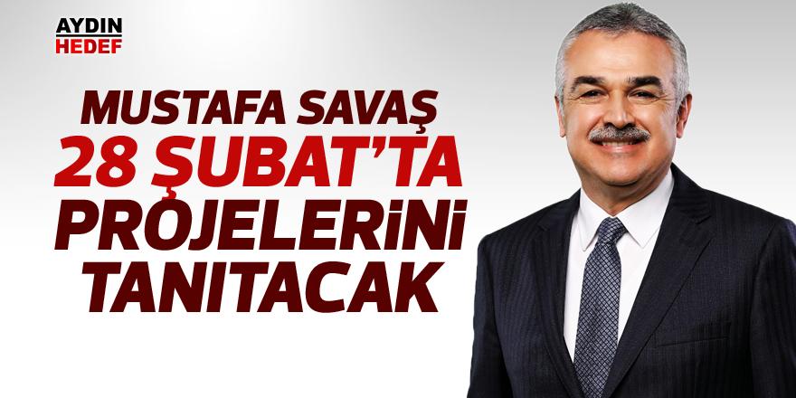 Mustafa Savaş, 28 Şubat'ta projelerini tanıtacak