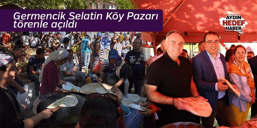 Germencik Selatin Köy Pazarı törenle açıldı