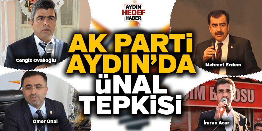 AK Parti Aydın'da 'Ünal' tepkisi