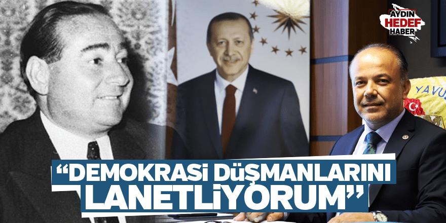 """""""Demokrasi düşmanlarını lanetliyorum"""""""