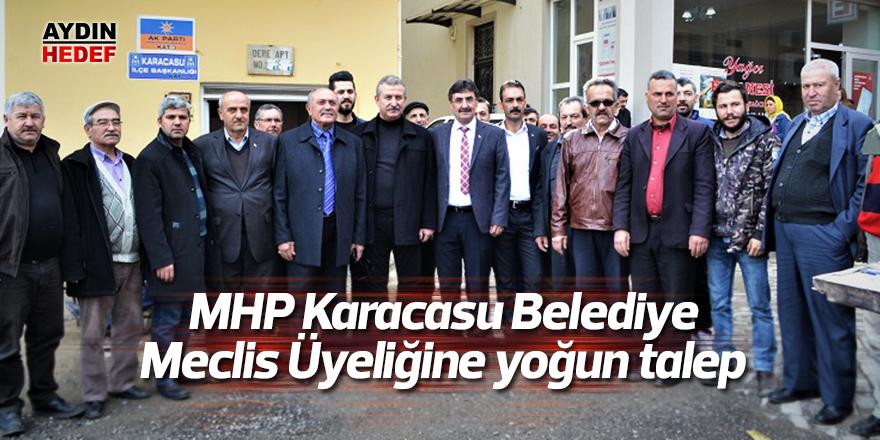 MHP Karacasu Belediye Meclis Üyeliğine yoğun talep