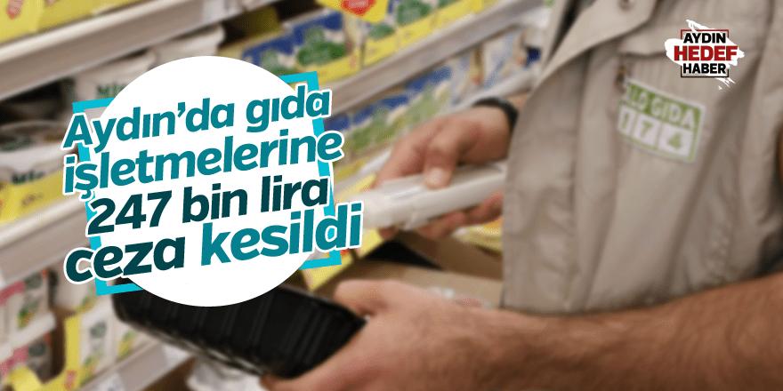 Aydın'da Gıda işletmelerine 247 bin lira ceza kesildi