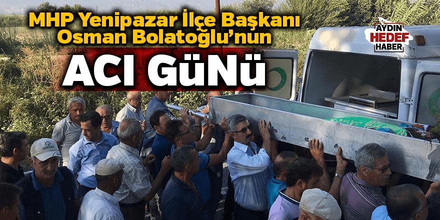 MHP'li Bolatoğlu'nun acı günü