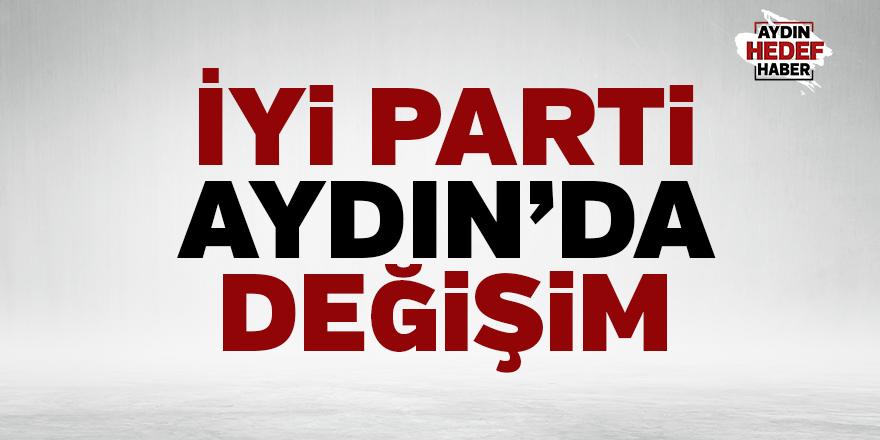 İYİ Parti Aydın'da değişim