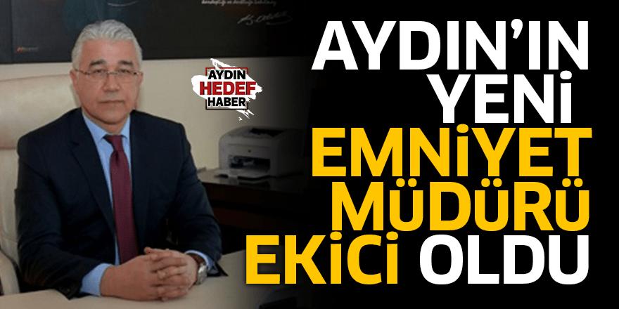 Aydın'ın yeni emniyet müdürü