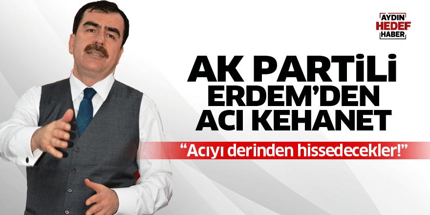 AK Partili Erdem'den acı kehanet