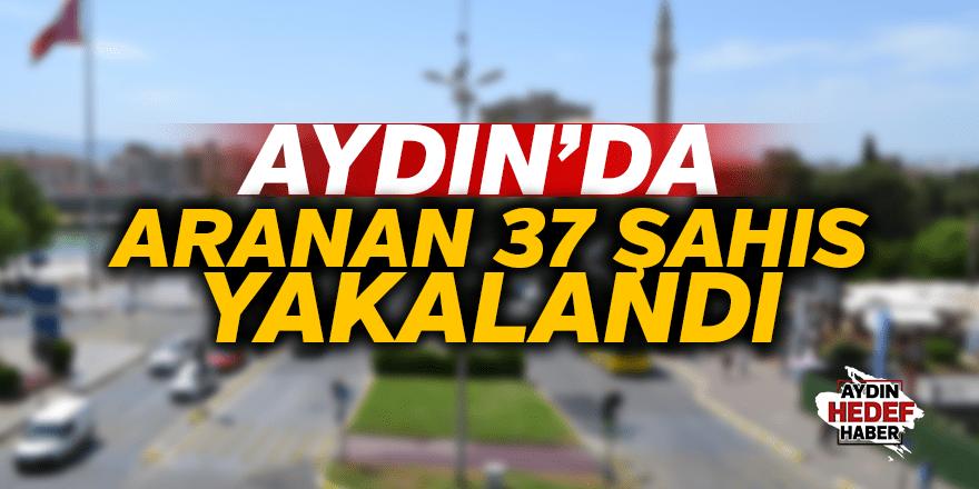 Aydın'da 37 aranan şahıs yakalandı