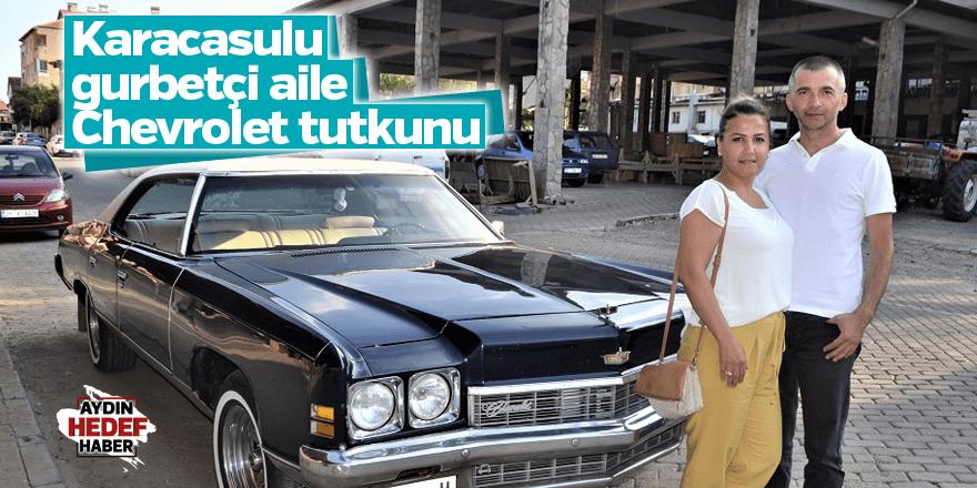Karacasulu gurbetçi aile, Chevrolet tutkunu