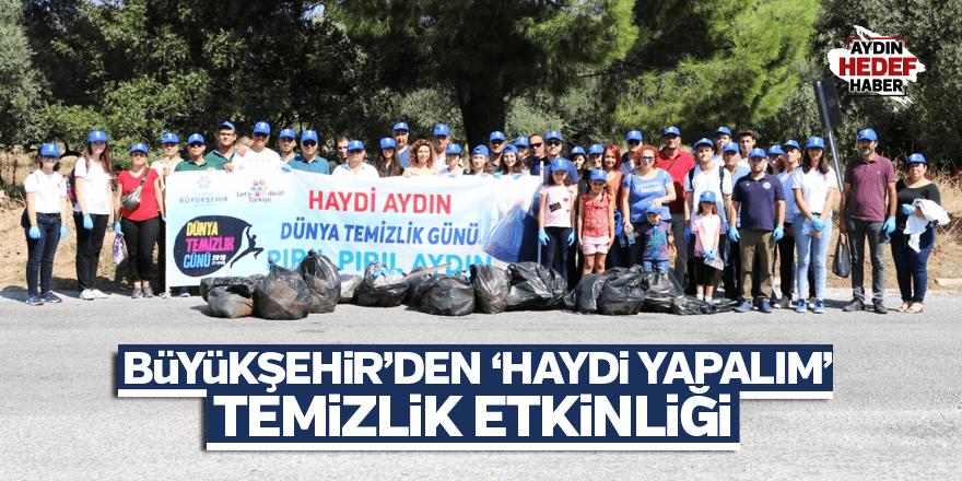Büyükşehir'den 'Haydi Yapalım' Temizlik Etkinliği