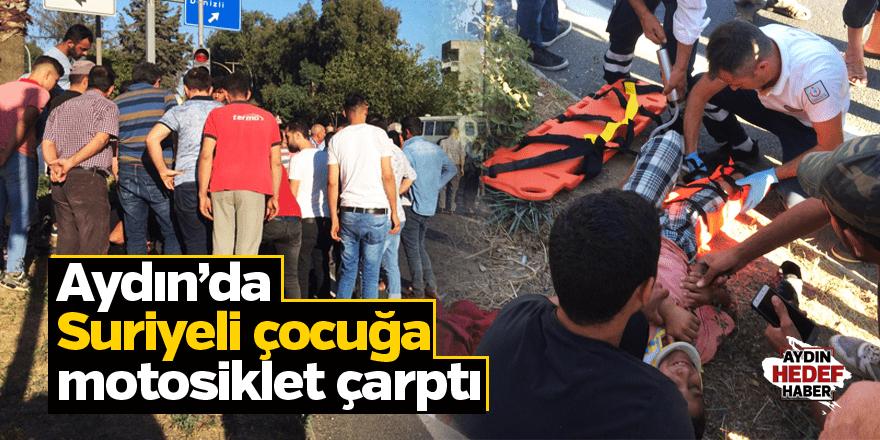 Aydın'da Suriyeli çocuğa motosiklet çarptı