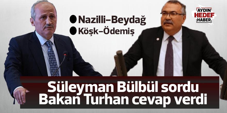 Bakan Turhan'dan CHP'li Bülbül'e cevap geldi