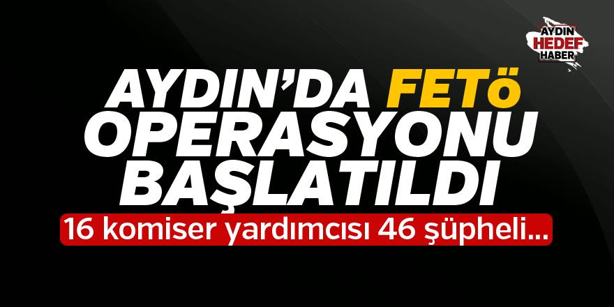 İzmir merkezli Aydın'da FETÖ operasyonu