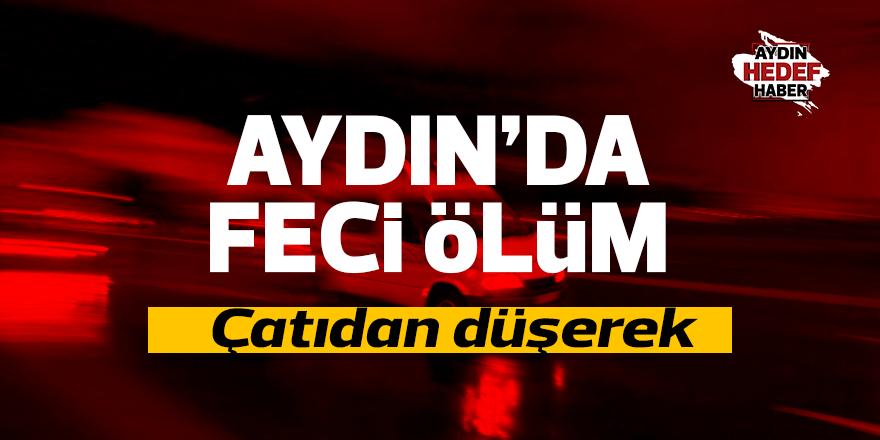 Aydın'da çatıdan düşen işçi öldü
