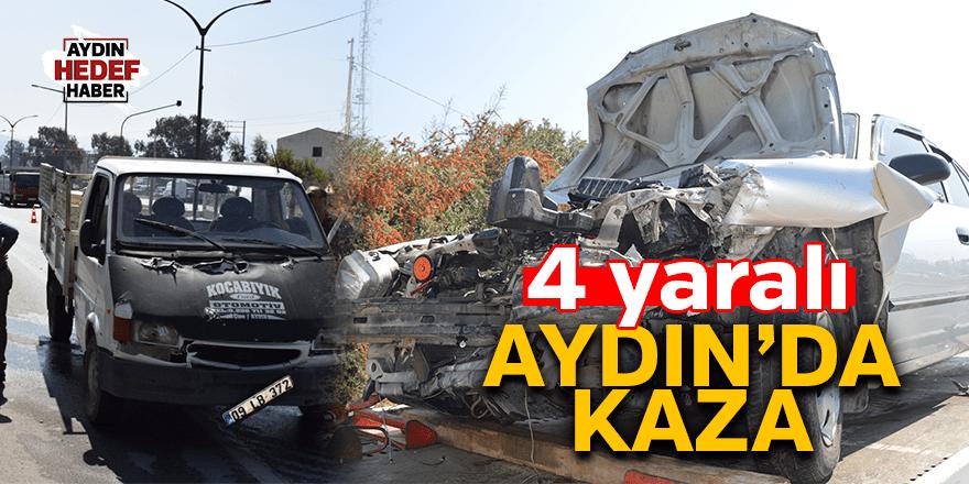 Aydın'da otomobil ile kamyonet çarpıştı: 4 yaralı