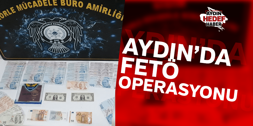 Aydın'daki FETÖ operasyonu