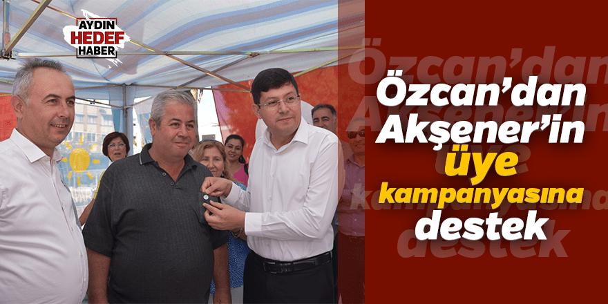 Özcan'dan Akşener'in üye kampanyasına destek