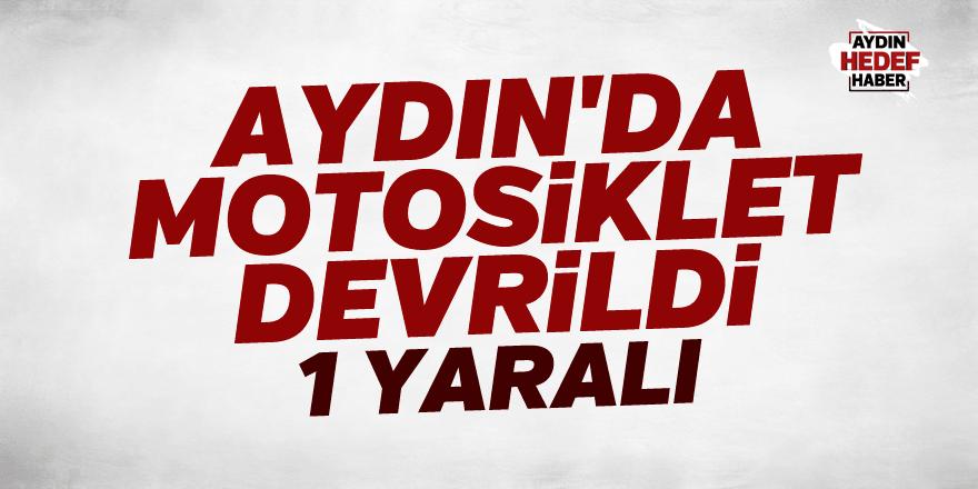 Aydın'da motosiklet devrildi: 1 yaralı