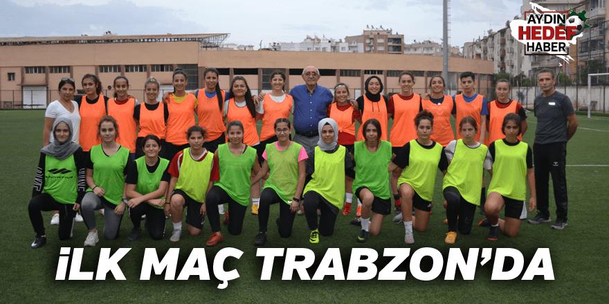 İlk maç Trabzon'da