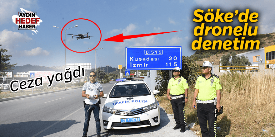 Söke'de drone destekli trafik denetimi