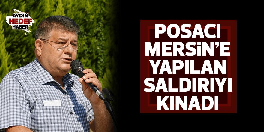 Posacı Mersin'e yapılan saldırıyı kınadı