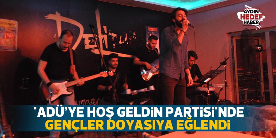 'ADÜ'ye Hoş Geldin Partisi'nde gençler doyasıya eğlendi