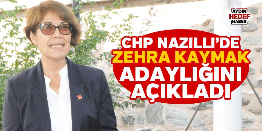 CHP NAZİLLİ'DE ZEHRA KAYMAK ADAYLIĞINI AÇIKLADI