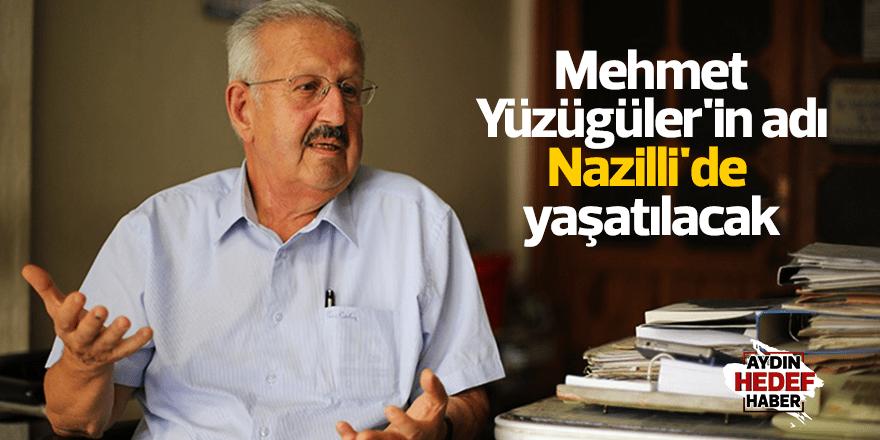 Mehmet Yüzügüler'in adı Nazilli'de yaşatılacak