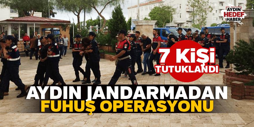 Aydın jandarmadan fuhuş operasyonu: 7 tutuklama