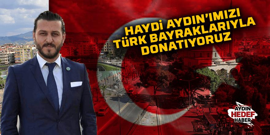 Aydın Türk Bayraklarıyla donatılıyor