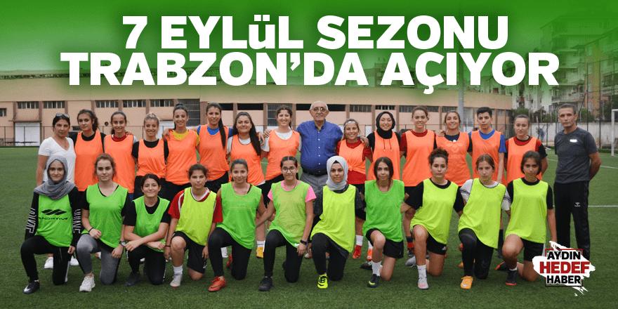 Sezonu Trabzon'da açıyor