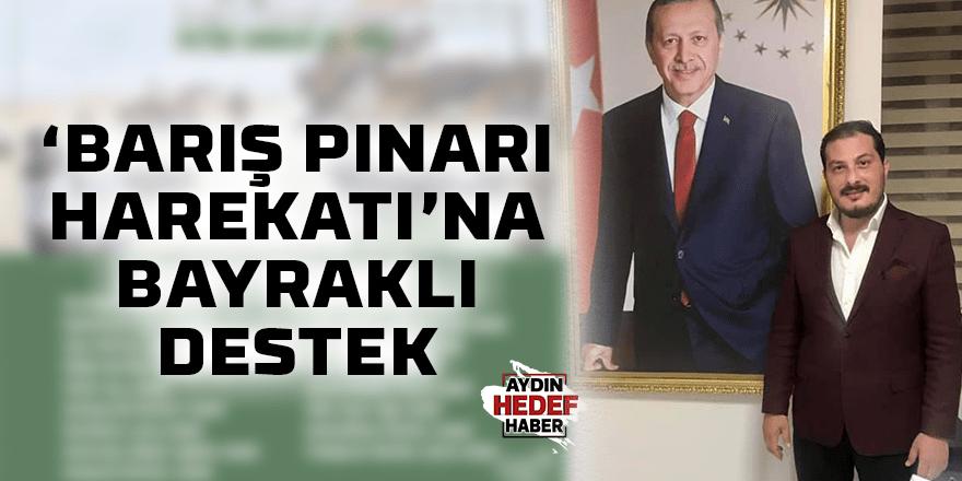'BARIŞ PINARI HAREKATI'NA BAYRAKLI DESTEK
