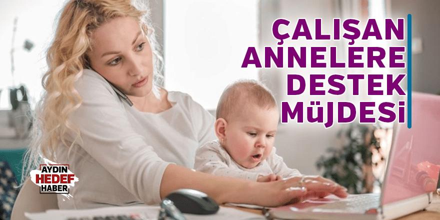 Çalışan annelere destek