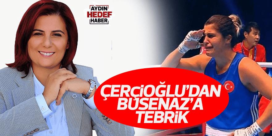 Çerçioğlu'dan Busenaz'a tebrik