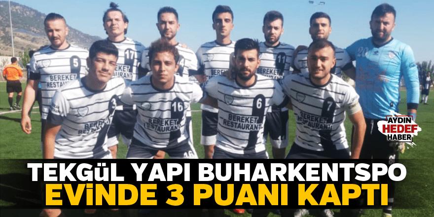 Tekgül Yapı Buharkentspor, evinde 3 puanı kaptı