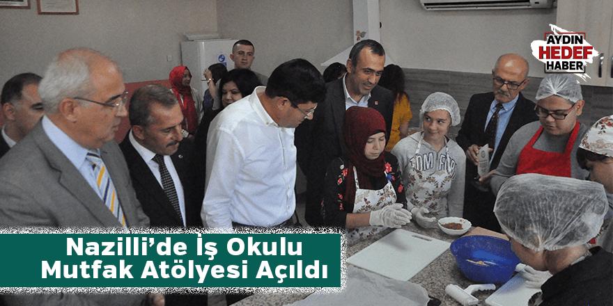 Nazilli'de İş Okulu Mutfak Atölyesi Açıldı