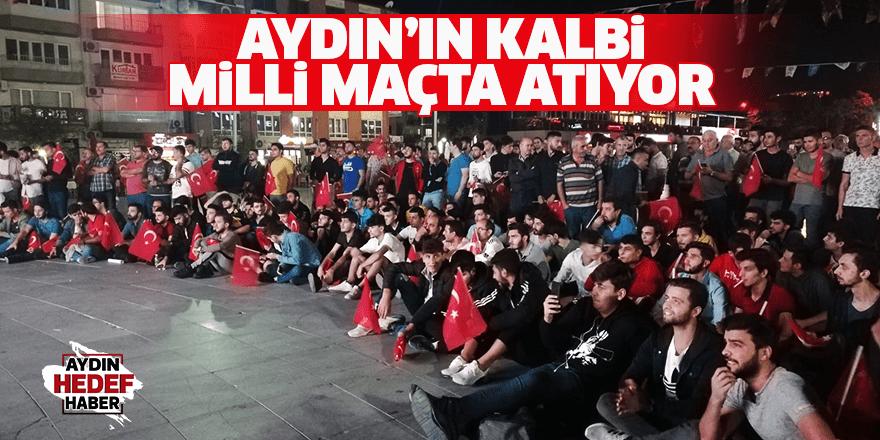 Aydın'ın kalbi milli maçta atıyor