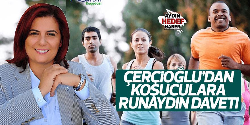 Çerçioğlu'dan koşuculara RunAydın daveti