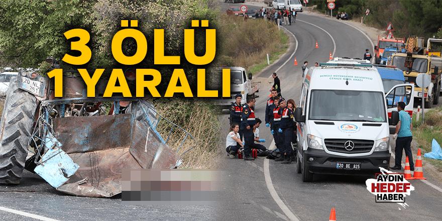 Denizli'de kamyon traktöre çarptı: 3 ölü, 1 yaralı